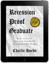 Click here to get your copy of Recession-Proof Graduate